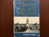 Muzeul de arta din iasi ghid claudiu paradis editura meridiane 1974 RSR ilustrat, Alta editura