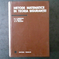 B. V. GNEDENKO - METODE MATEMATICE IN TEORIA SIGURANTEI
