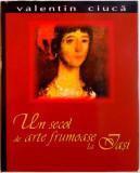 UN SECOL DE ARTE FRUMOASE LA IASI, EDITIA A II - A de VALENTIN CIUCA, 2005