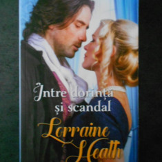 LORRAINE HEATH - INTRE DORINTA SI SCANDAL