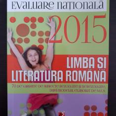 EVALUARE NATIONALA 2015 LIMBA SI LITERATURA ROMANA 70 variante - Davidoiu-Roman