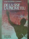 DE LA SISIF LA PROMETEU CURENTE DE IDEI IN FILOSOFIA CONTEMPORANA - LUCIA DUMITR