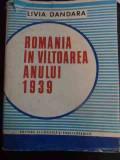 Romania In Viltoarea Anului 1939 - Livia Dandara ,545388