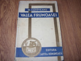 VALEA  FRUMOASEI  -  MIHAIL  SADOVEANU  (  editie princeps, foarte rara ) *