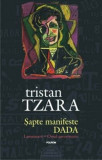 Cumpara ieftin Sapte manifeste DADA. Lampisterii - Omul aproximativ (Editie aniversara - Centenar DADA)/Tristan Tzara