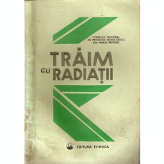 Traim Cu Radiatii - Andrei Ionescu