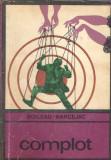 Complot - Boileau-Narcejac / colectia Enigma