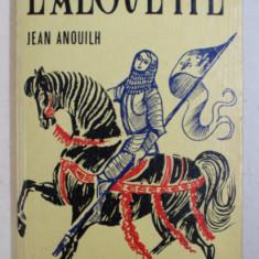 L 'ALOUETTE par JEAN ANOUILH , 1970