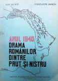 ANUL 1940 DRAMA ROMANILOR DINTRE PRUT SI NISTRU - IOAN SCURTU, CTIN HLIHOR