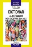 Cumpara ieftin Dictionar al metodelor de cercetare sociala