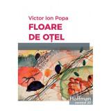 Floare de otel   Victor Ion Popa