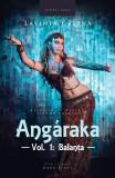Angaraka. Vol. 1 - Balanta | Lavinia Calina, Herg Benet