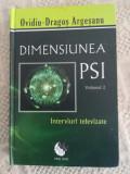 Dimensiunea PSI. Vol. 2, Interviuri televizate (hardcover)-O.D.Argesanu, Ovidiu-Dragos Argesanu