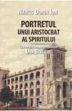 Portretul unui aristocrat al spiritului - Narcis Dorin Ion