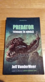 Jeff VanderMeer - Predator Teroare in jungla Editura Millennium press SF, Alta editura