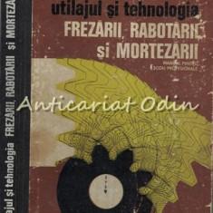 Utilajul SI Tehnologia Frezarii, Rabotarii - M. Voicu -Tiraj: 3165 Ex.