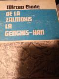 DE LA ZALMOXIS LA GENGHIS-HAN - MIRCEA ELIADE, ED ST. SI ENCICLOPEDICĂ 1980,256p