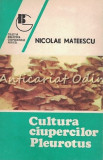 Cultura Ciupercilor Pleurotus - Nicolae Mateescu