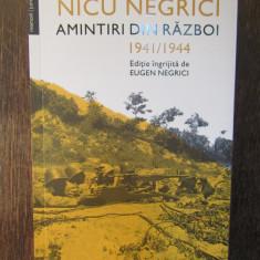 Amintiri din razboi 1941/1944 - Nicu Negrici, Humanitas, 2019
