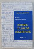 POLITICA RESURSELOR UMANE - SISTEMUL TITLURILOR UNIVERSITARE de CATALIN ZAMFIR , 1999