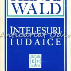 Intelesuri Iudaice - Henri Wald