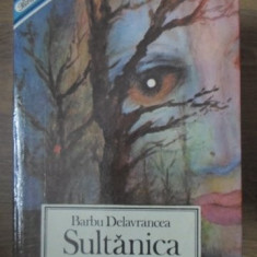 SULTANICA. NUVELE, POVESTIRI, BASME - BARBU DELAVRANCEA