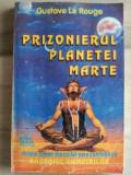 Prizonierul planetei Marte- Gustave Le Rouge