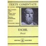 Eschil - Perșii ( Colecția TEXTE COMENTATE )