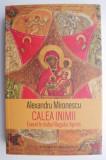 Calea inimii, eseuri in duhul Rugului Aprins – Alexandru Mironescu