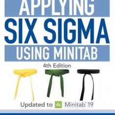Applying Six SIGMA Using Minitab: 3rd Edition
