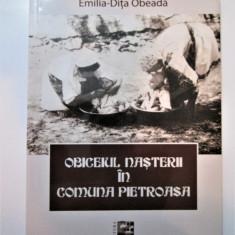 Carte: Emilia-Dita Obeada, Obiceiul Nasterii in Comuna Pietroasa