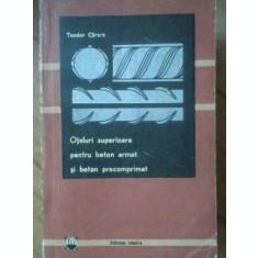 TEODOR CARARE - OTELURI SUPERIOARE PENTRU BETON ARMAT SI BETON PRECOMPRIMAT
