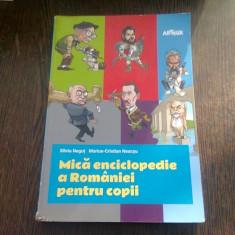 MICA ENCICLOPEDIA A ROMANIEI PENTRU COPII - SILVIU NEGUT
