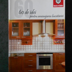 60 DE IDEI PENTRU AMENAJAREA BUCATARIEI (2006)