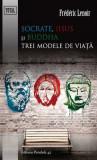Socrate, Iisus și Buddha. Trei modele de viață