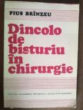 Dincolo de bisturiu in chirurgie- Pius Brinzeu