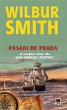Pasari de prada - Saga familiei Courtney Vol. 9 | Wilbur Smith
