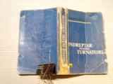INDREPTAR PENTRU TURNATORI - Claudiu Stefanescu - Editura Tehnica, 1960, 362 p., Alta editura