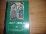 MICA  BIBLIE   ( tiparita sub indrumarea Patriarhului Teoctist, ilustrata ) *