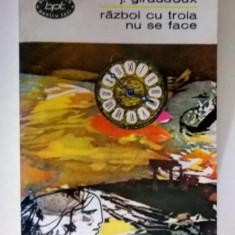 Jean Giraudoux – Razboi cu Troia nu se face {Teatru}
