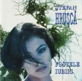 CD Ștefan Hrușcă – Fostele Iubiri , original