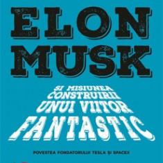 Elon Musk pentru tinerii cititori/Ashlee Vance