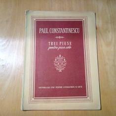 PAUL CONSTANTINESCU - TREI PIESE pentru Pian Solo -1954, 27 p.;tiraj: 1080 ex.