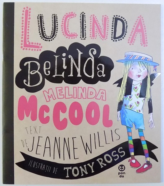 LUCINDA BELINDA MELINDA McCOOL , text de JEANNE WILLIS , ilustratii de TONY ROSS , 2018