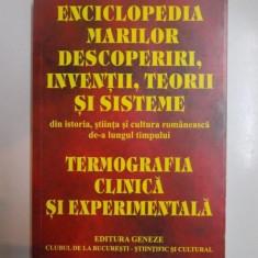 ENCICLOPEDIA MARILOR DESCOPERIRI , INVENTII , TEORII SI SISTEME DIN ISTORIA , STIINTA SI CULTURA ROMANEASCA DE - A LUNGUL TIMPULUI , TERMOGRAFIA CLINI