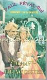 Triumful Dragostei - Paul Feval-Fiul - Romanul Lui Lagardere