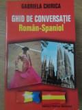 GHID DE CONVERSATIE ROMAN-SPANIOL - GABRIELA CHIRICA