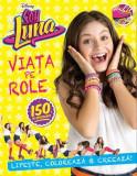 Disney. Soy Luna. Viata pe role