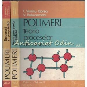 Polimeri. Teoria Proceselor De Sinteza I, II - C. Vasiliu Oprea, V. Bulacovschi