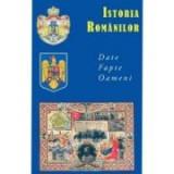 Istoria Romanilor. Date. Fapte. Oameni - Coordonator: Valentina Bilcea